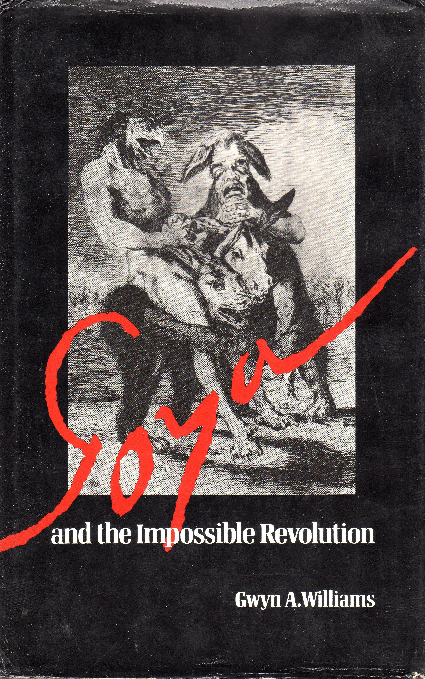 Goya and the Impossible Revolution